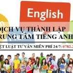 Thủ tục thành lập trung tâm tiếng Anh