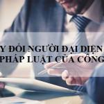 Thủ tục thay đổi người đại diện pháp luật công ty