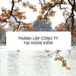 Dịch vụ thành lập công ty tại Quận Hoàn Kiếm Hà Nội