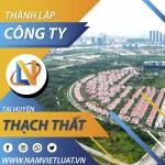 Dịch vụ thành lập công ty tại huyện Thạch Thất Hà Nội